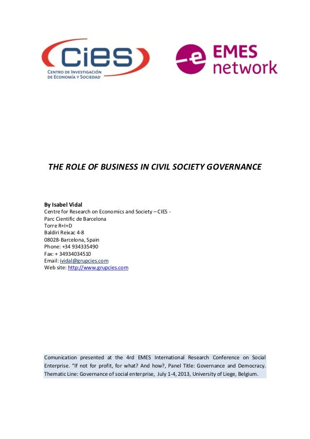 THE ROLE OF BUSINESS IN CIVIL SOCIETY GOVERNANCE By Isabel Vidal Centre for Research on Economics and Society – CIES - Par...