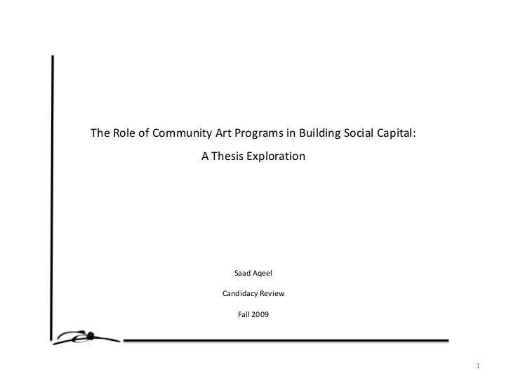 The Role of Community Art Programs in Building Social Capital:                     A Thesis Exploration                   ...