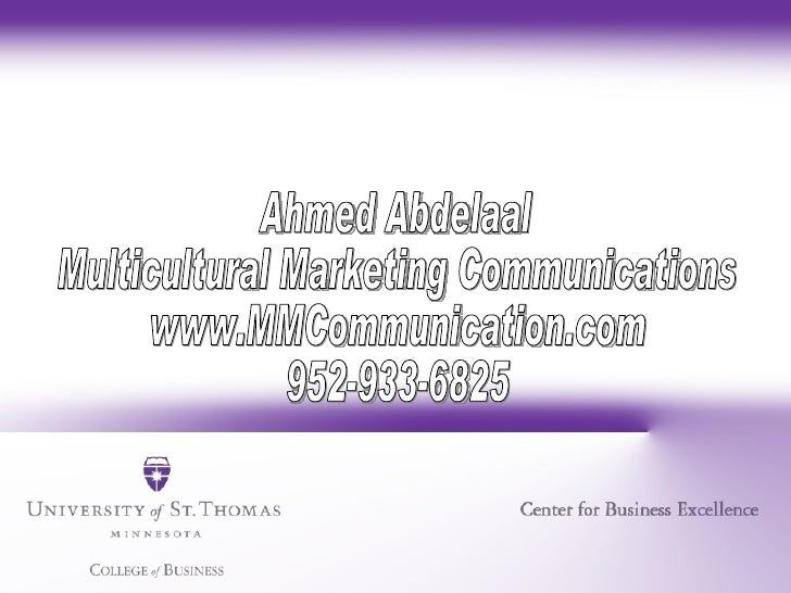 Ahmed Abdelaal Multicultural Marketing Communications www.MMCommunication.com 952-933-6825