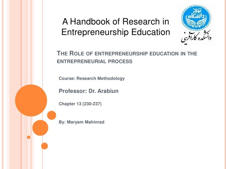 The Role of entrepreneurship education in the entrepreneurial process<br />A Handbook of Research in Entrepreneurship Educ...