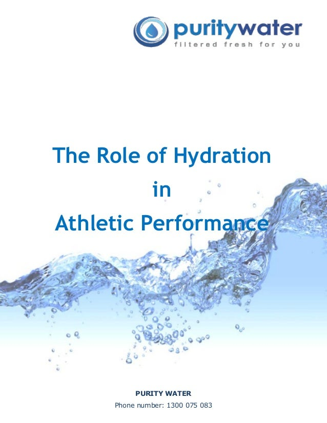 hydration in sport essay Sports drinks with electrolytes, may be useful for people doing high intensity hydration isn't just important during physical activity.