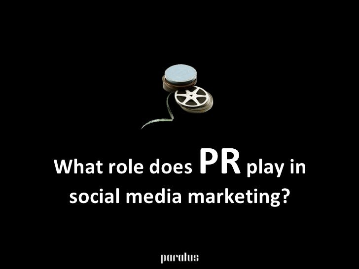What role does  PR  play in social media marketing?