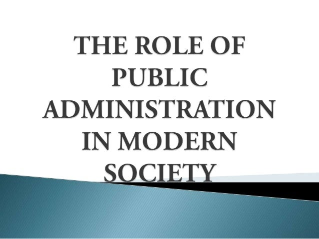 The role of public administation in modern society