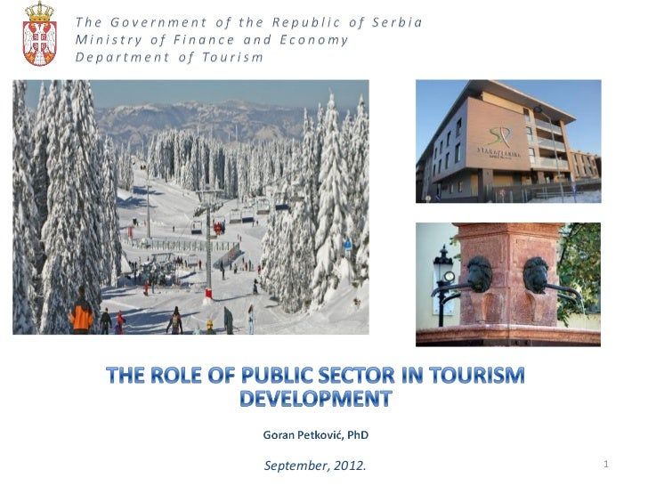 private sector role in tourism Role and functions of ministry the state governments/uts and the private sector the ministry of tourism has under its charge a public sector undertaking, the.
