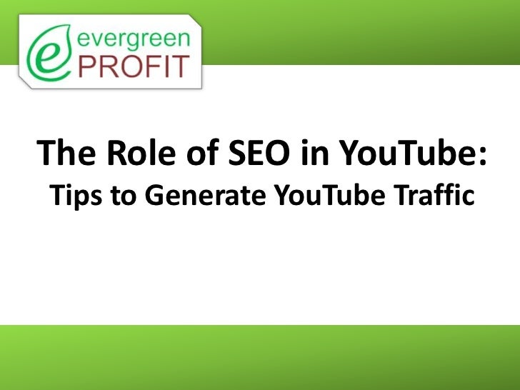 The Role of SEO in YouTube:Tips to Generate YouTube Traffic