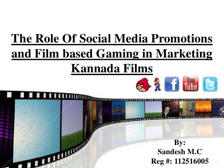 The Role Of Social Media Promotionsand Film based Gaming in Marketing          Kannada Films                              ...