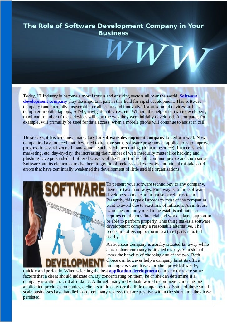 The Role of Software Development Company in Your                     BusinessToday, IT Industry is become a most famous an...