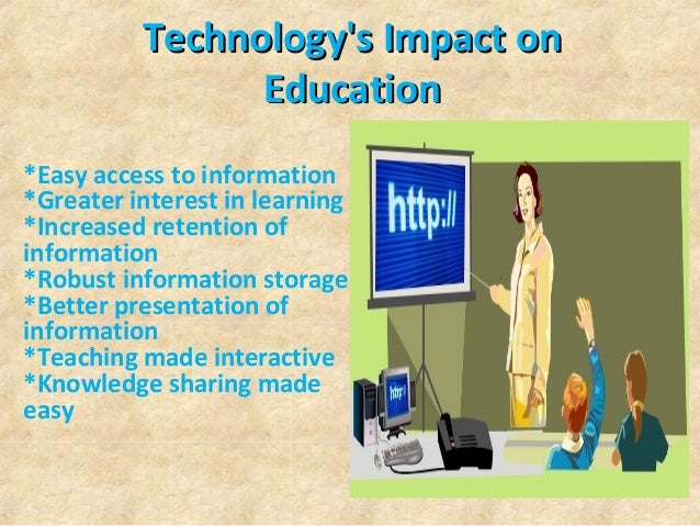 effects of technology on education Positive and negative effects of technology on our lives essay on impact of technology on our lives what is positive and negative effects of technology.