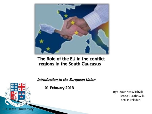 The role of the EU in the conflict regions in the south caucasus