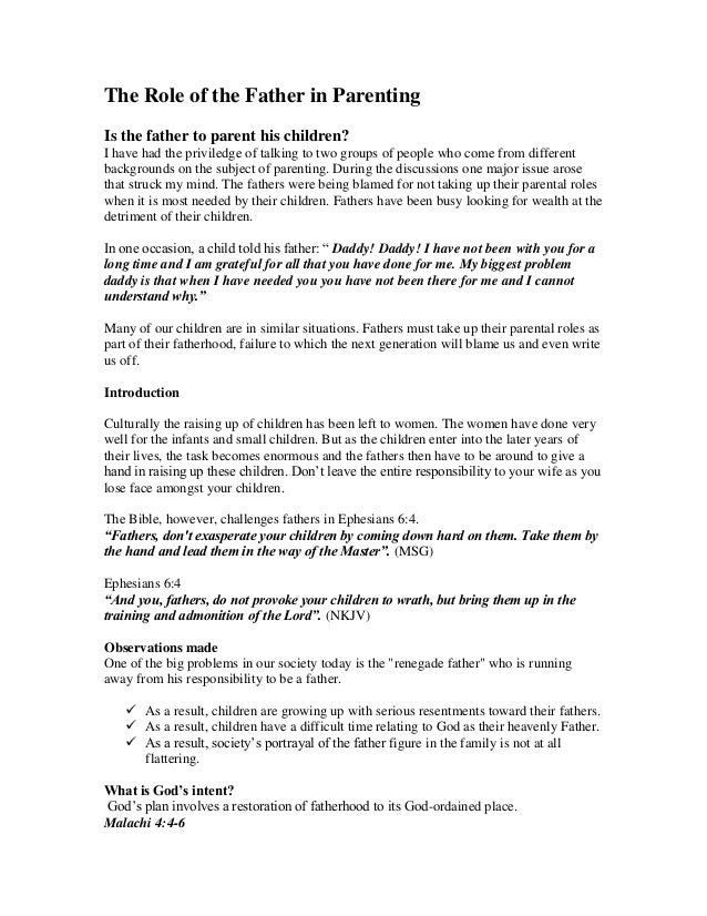 The Role of the Father in Parenting Is the father to parent his children? I have had the priviledge of talking to two grou...
