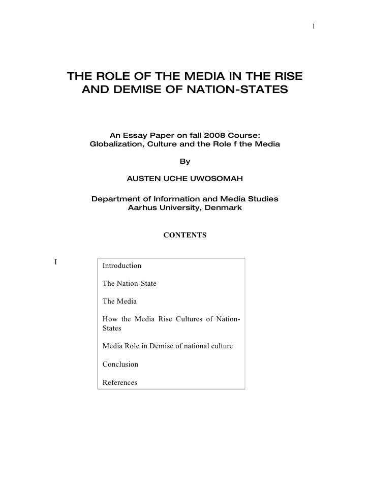 1         THE ROLE OF THE MEDIA IN THE RISE       AND DEMISE OF NATION-STATES               An Essay Paper on fall 2008 Co...