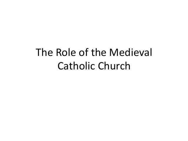 The Role of the Medieval Catholic Church