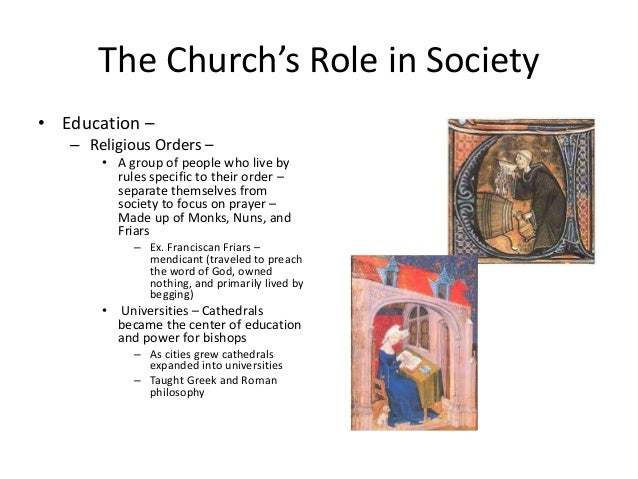the role the christian church payed in the middle ages society The medieval society was complex, and was not so far away from what we would call a modern one the church played a huge role in the middle ages society.