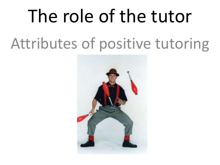 The role of the tutorAttributes of positive tutoring