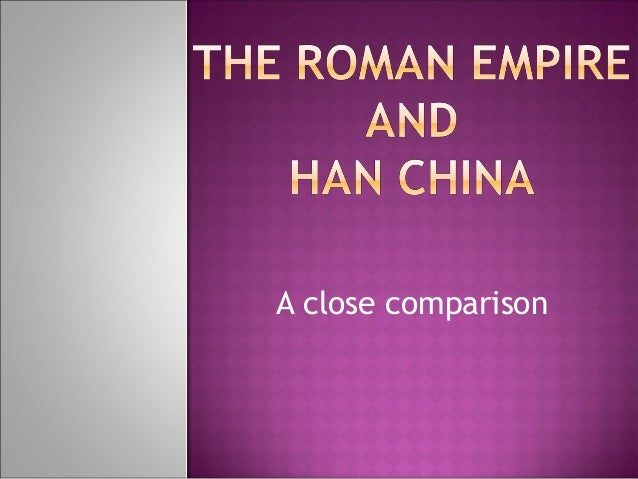 compare and contrast han dynasty and roman empire with political structure Compare and contrast the roman empire and the han dynasty - free download   however, the two empires had similar political structures as the power was.