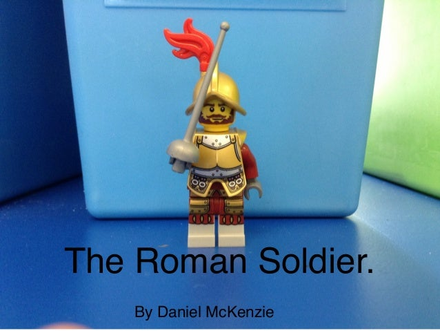 The Roman Soldier.  By Daniel McKenzie