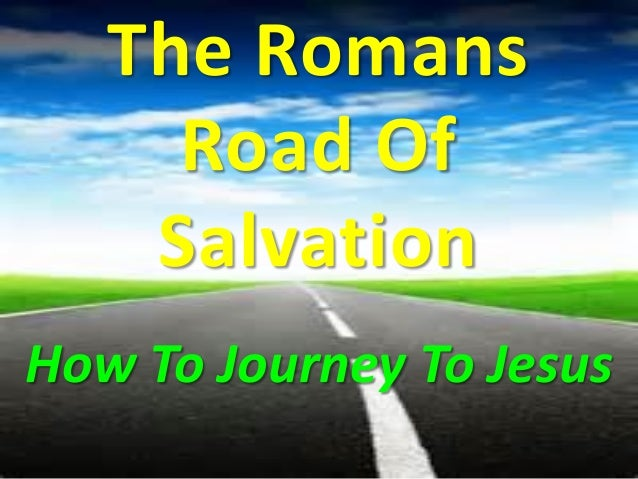 The Romans Road Of Salvation How To Journey To Jesus