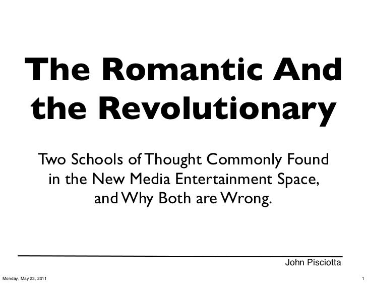 The Romantic And         the Revolutionary               Two Schools of Thought Commonly Found                in the New M...