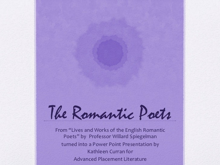 """The Romantic PoetsFrom """"Lives and Works of the English Romantic     Poets"""" by  Professor Willard ..."""