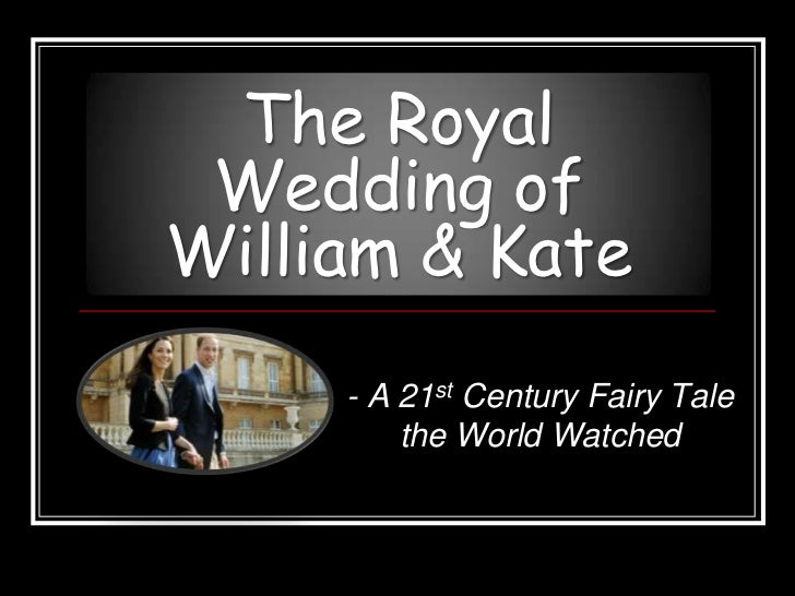 The Royal Wedding ofWilliam & Kate<br />- A 21st Century Fairy Tale the World Watched<br />