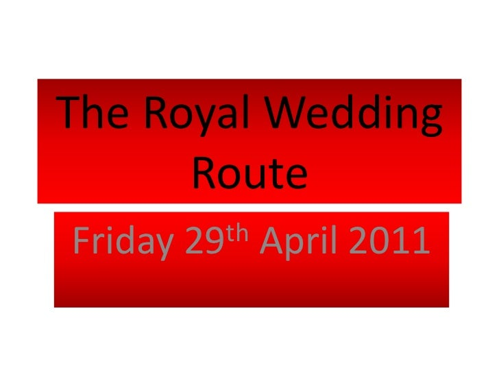 The Royal Wedding Route<br />Friday 29th April 2011<br />