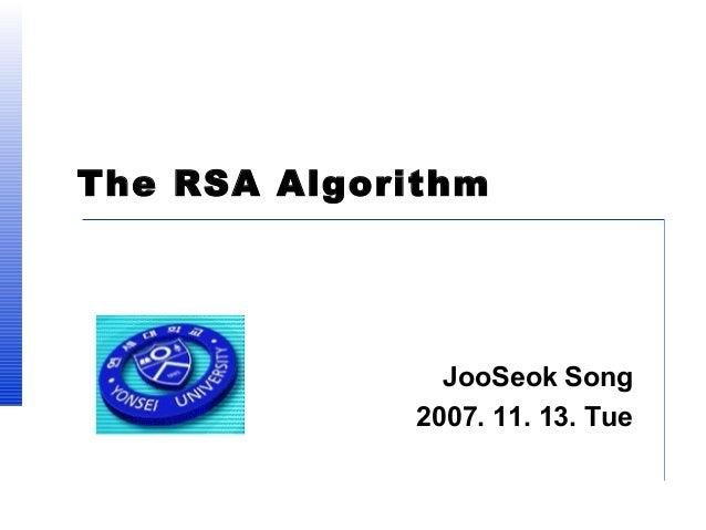 The RSA Algorithm  JooSeok Song 2007. 11. 13. Tue