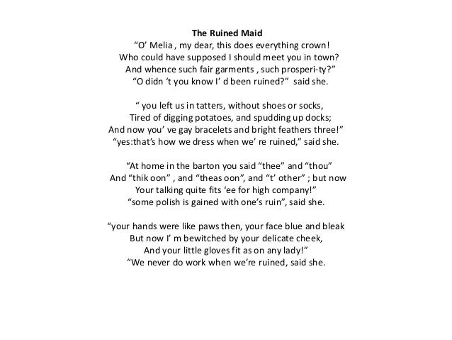 """thomas hardy s the ruined maid essay The ruined maid by thomas hardy essay about their way of life """"the ruined maid"""" by thomas hardy is a great example of how things used to be in the eighteenth."""