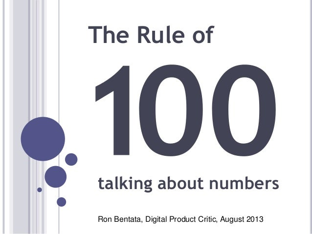 The Rule of Ron Bentata, Digital Product Critic, August 2013 talking about numbers