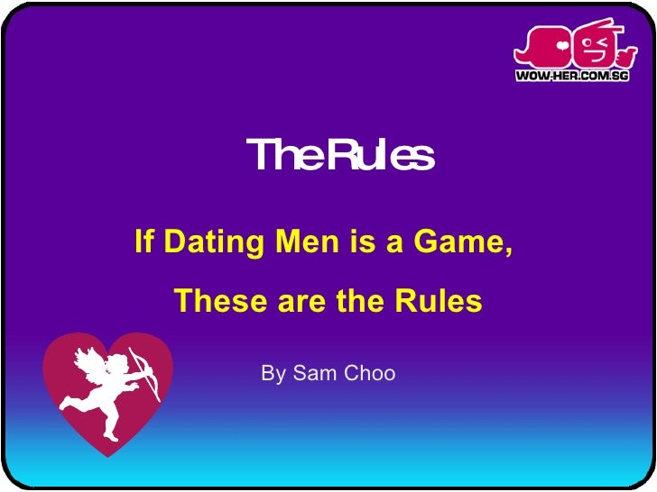 If Dating Men is a Game, These are the Rules