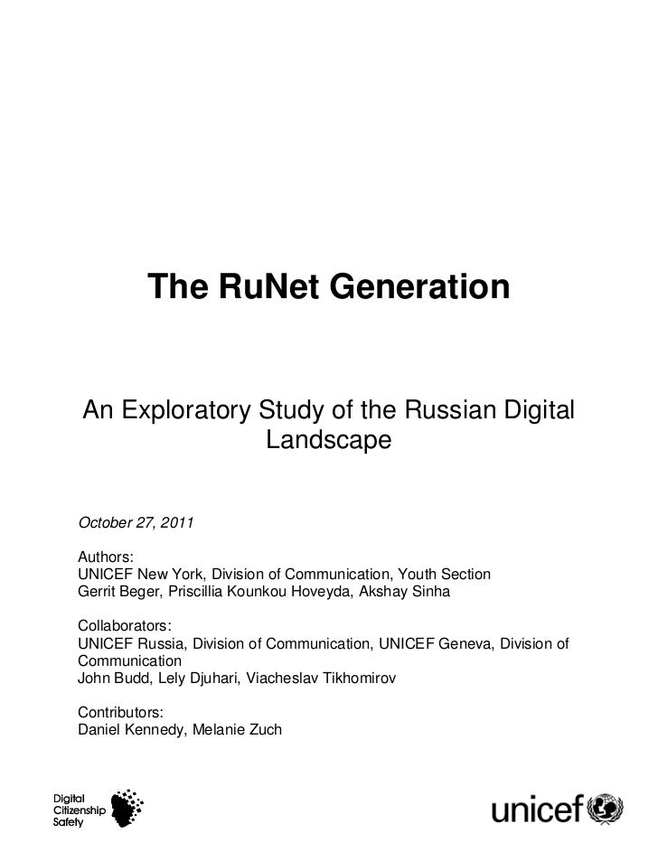 The RuNet GenerationAn Exploratory Study of the Russian Digital               LandscapeOctober 27, 2011Authors:UNICEF New ...