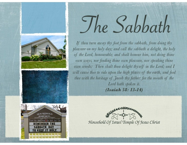 The Sabbath   If thou turn away thy foot from the sabbath, from doing thypleasure on my holy day; and call the sabbath a d...