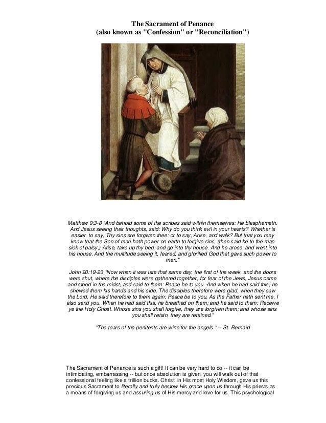 "The Sacrament of Penance (also known as ""Confession"" or ""Reconciliation"") Matthew 9:3-8 ""And behold some of the scribes sa..."