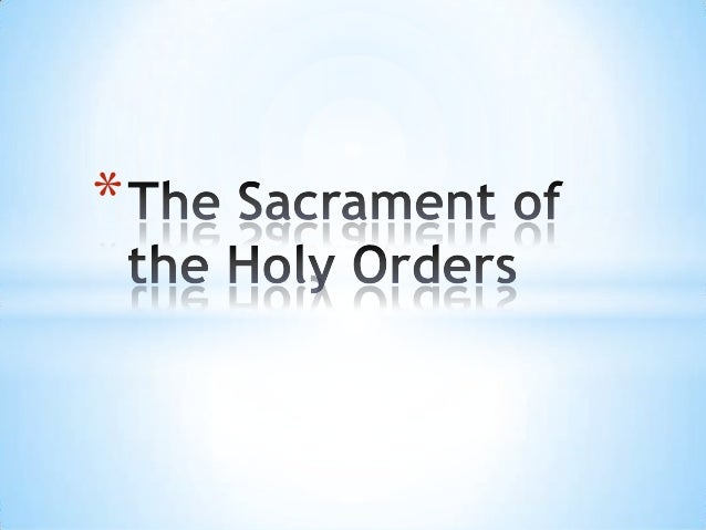 The sacrament of the holy orders