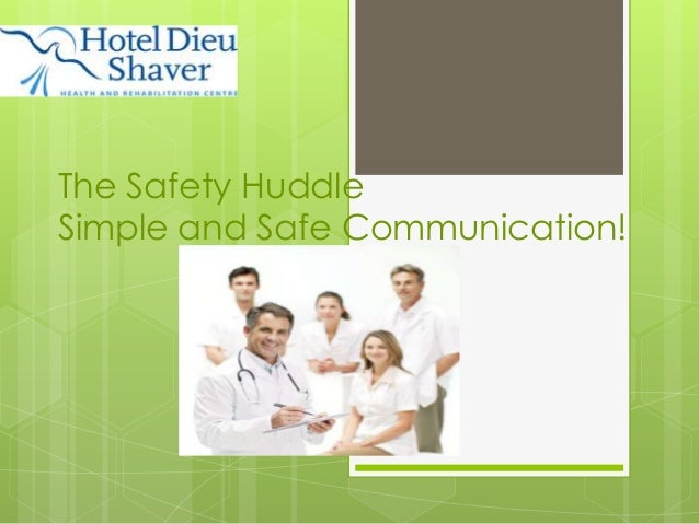 The Safety Huddle Simple and Safe Communication!