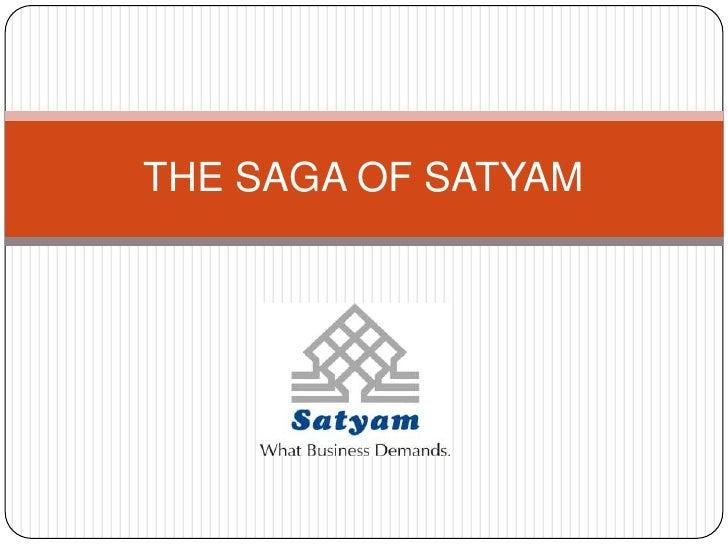 The saga of satyam