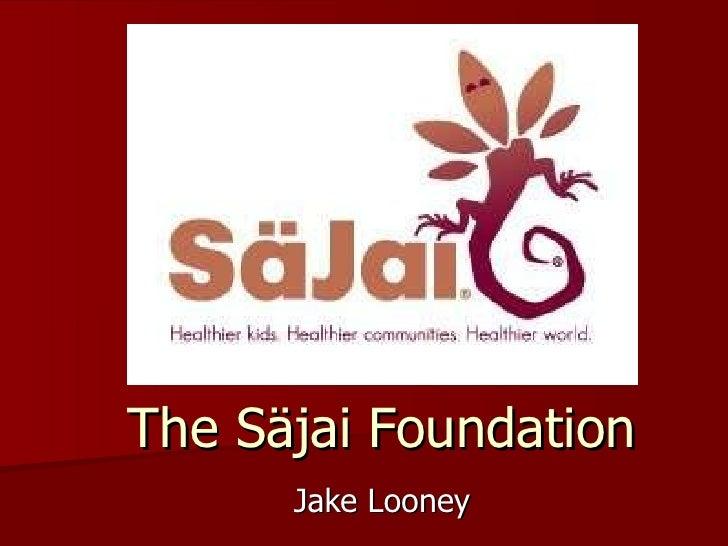 The Säjai Foundation Jake Looney