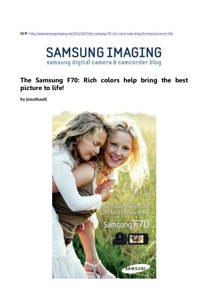The Samsung F70 - Rich colors help bring the best picture to life!(SAMSUNG IMAGING)