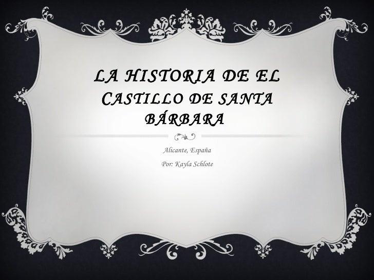 The santa barbara castle by kayla schlote