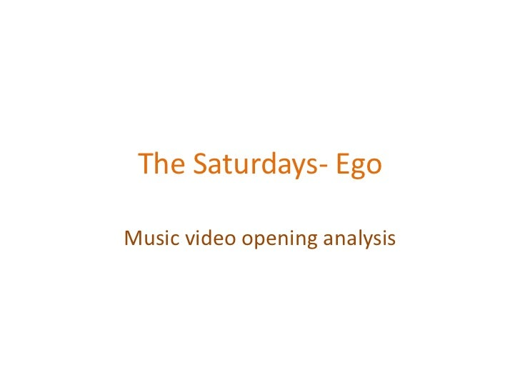 The Saturdays- EgoMusic video opening analysis