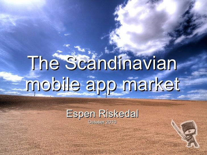 The Scandinavian mobile app market     Espen Riskedal         October 2010