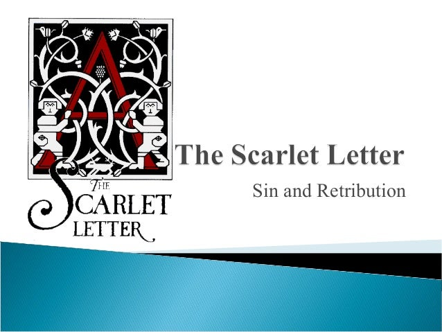 The scarlet Letter- Sin and Retribution