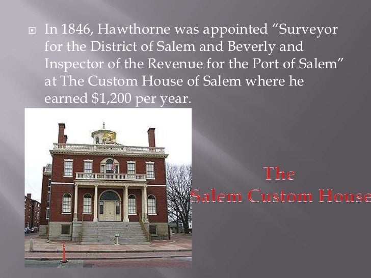 custom house essay The connection between hawthorne's introductory essay, the custom house  and his novel, the scarlet letter, has fre- quently puzzled readers, and a.