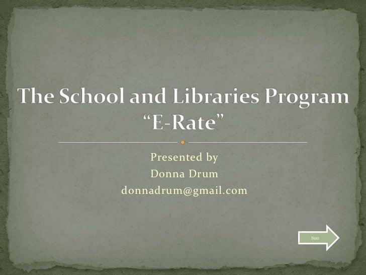 Presented by    Donna Drumdonnadrum@gmail.com                      Next