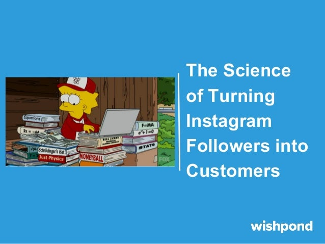 The Science of Turning Instagram Followers into Customers