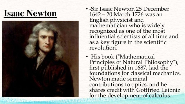 the contributions of sir isaac newton Born in england in 1643, sir isaac newton could easily have ended up  his  contributions to science and mathematics are many – these are.