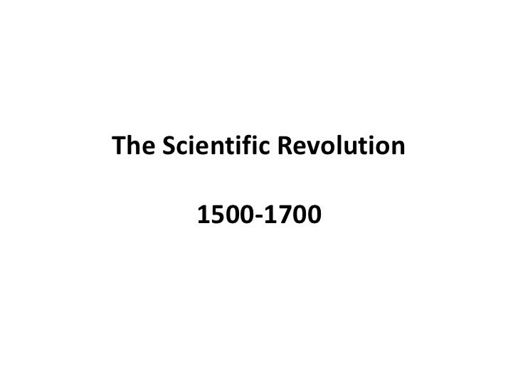 The Scientific Revolution       1500-1700