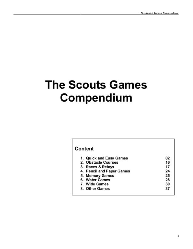 The Scouts Games CompendiumThe Scouts GamesCompendium1Content1. Quick and Easy Games 022. Obstacle Courses 163. Races & Re...