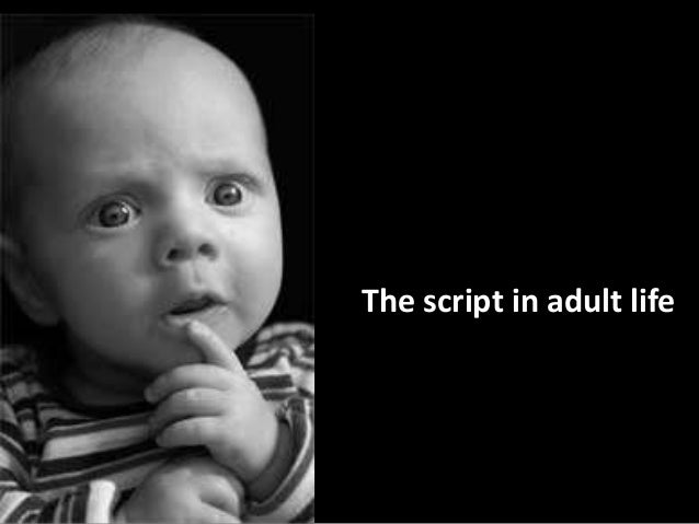 The script in adult life