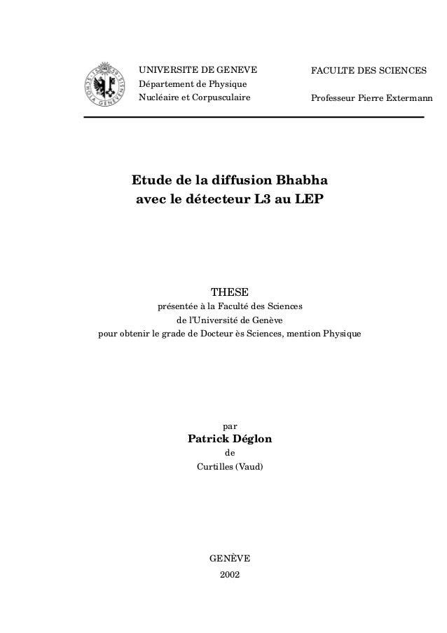UNIVERSITE DE GENEVE Département de Physique Nucléaire et Corpusculaire FACULTE DES SCIENCES Professeur Pierre Extermann E...