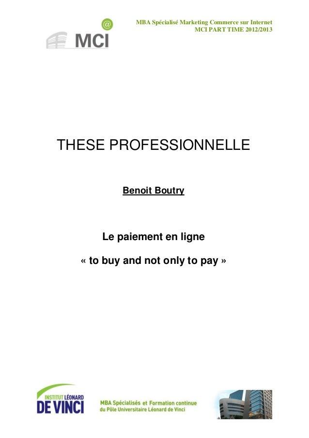 MBA Spécialisé Marketing Commerce sur Internet MCI PART TIME 2012/2013 THESE PROFESSIONNELLE Benoit Boutry Le paiement en ...